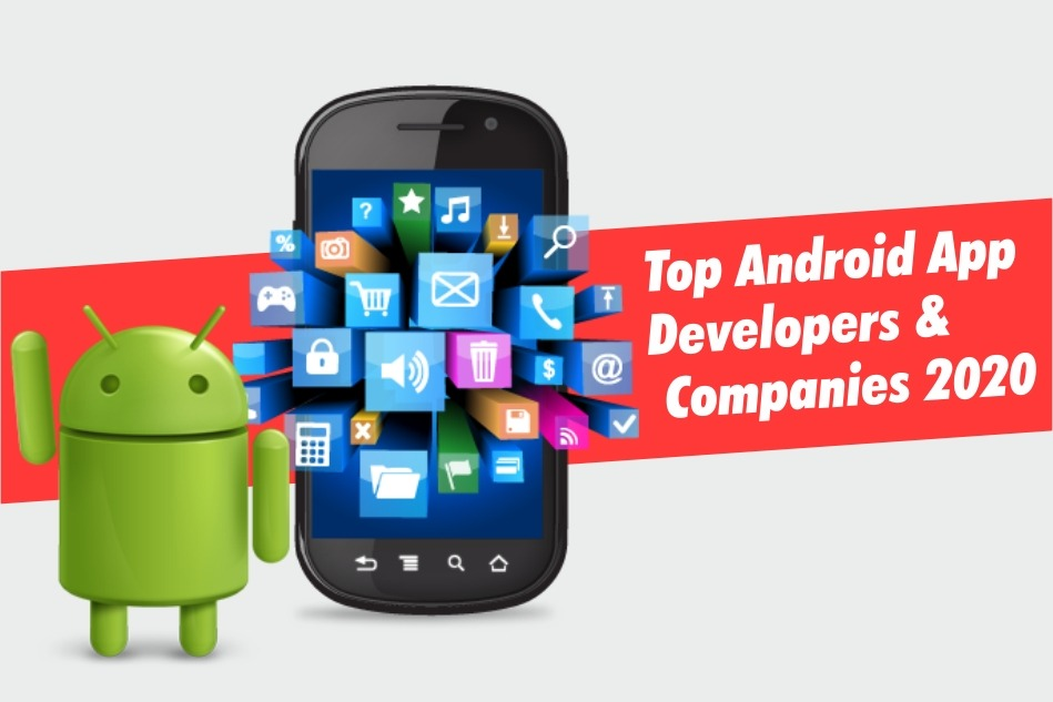 Top Android App Developers & Development Companies