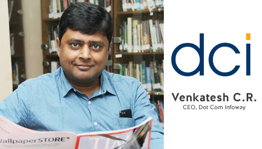 Interview with Venkatesh C.R – CEO & Founder, Dot Com Infoway