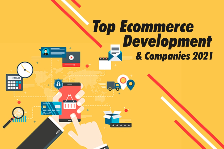 Top eCommerce Developers and Development Companies 2021