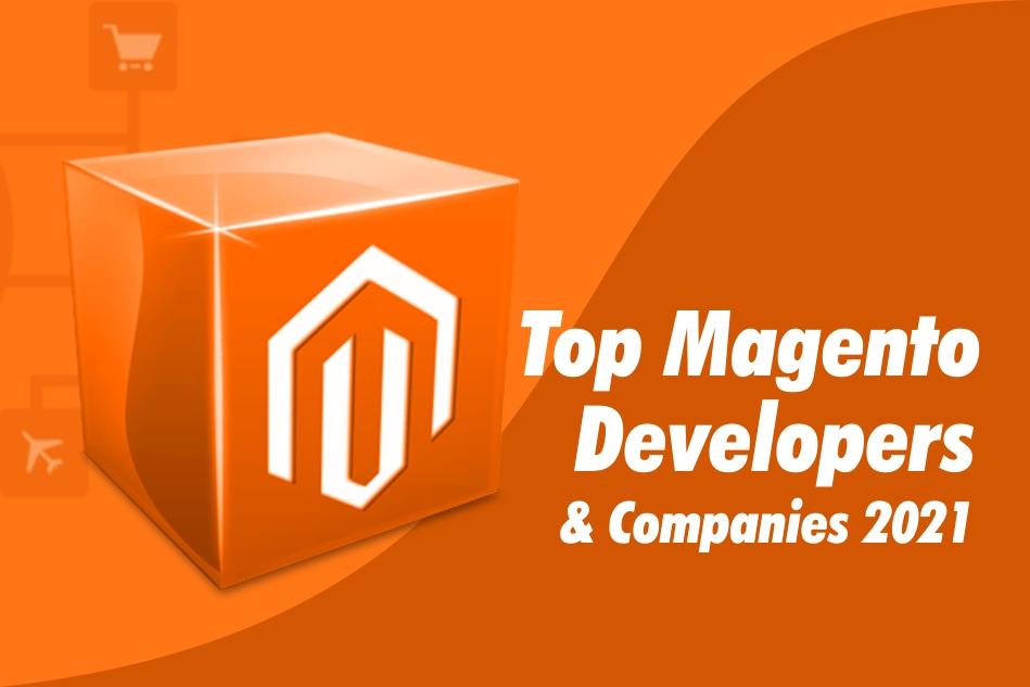 Top Magento Developers & Development Companies 2021