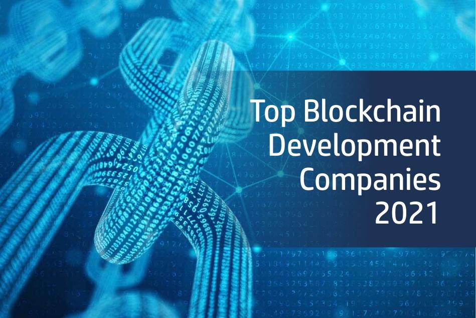 Top Blockchain Developers & Development Companies 2021